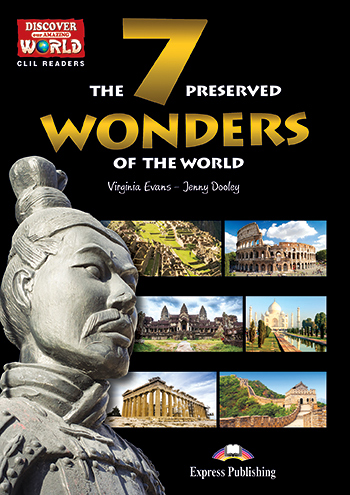 CLIL Readers - The 7 Preserved Wonders of the World