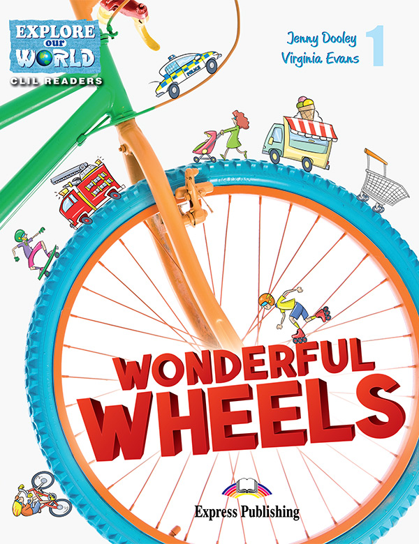 CLIL Readers -Wonderful Wheels