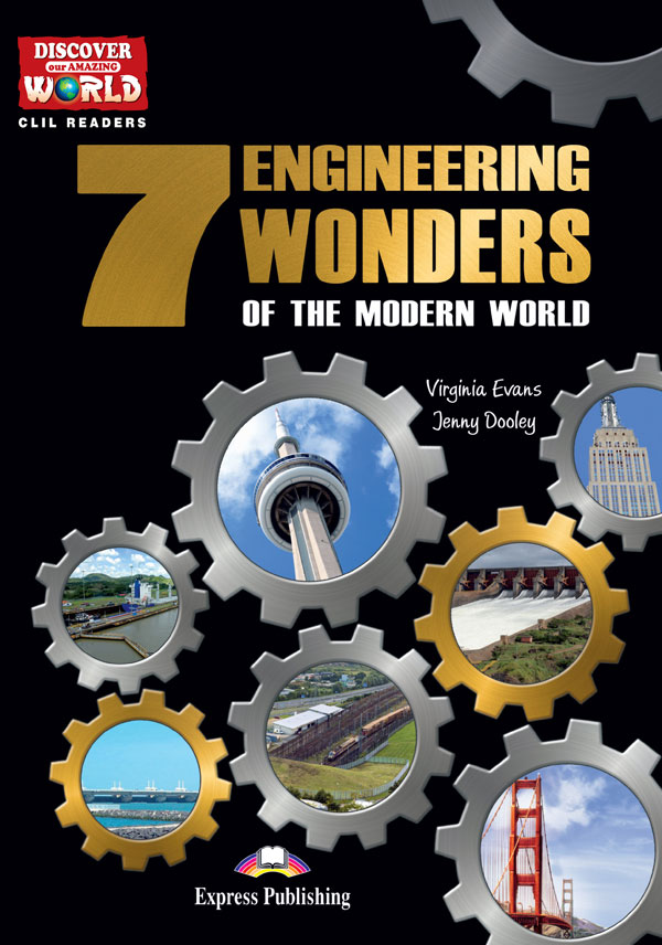 CLIL Readers - 7 Engineering Wonders of the Modern World