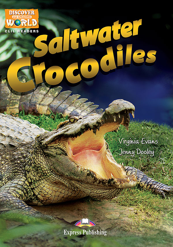 CLIL Readers - Saltwater Crocodiles
